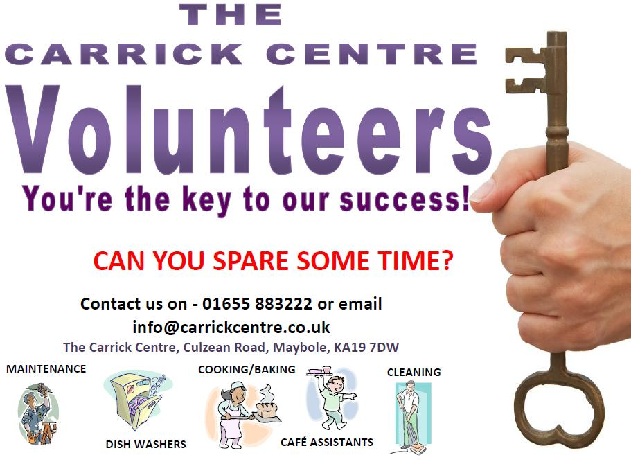 Volunteers. You're the key to our success. CAN YOU SPARE SOME TIME? ARE YOU INTERESTED IN LEARNING A NEW SKILL? DO YOU HAVE SKILLS YOU CAN SHARE? DO YOU WISH TO SUPPORT THE COMMUNITY? Contact us on - 01655 883222 or email info@carrickcentre.co.uk